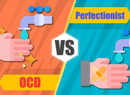 OCD Versus Perfectionism