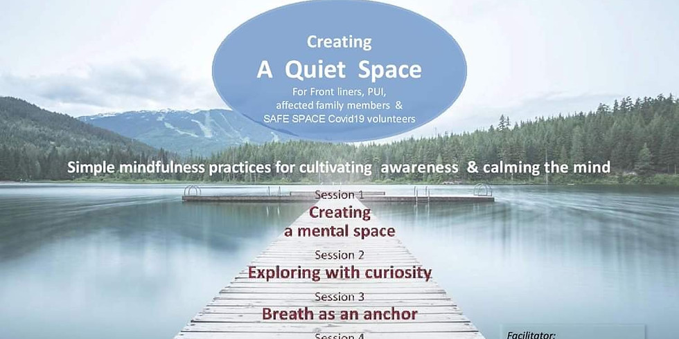 Creating a Quiet Space for Front liners, PUI,  affected family members & Safe SPACE Covid19 volunteers