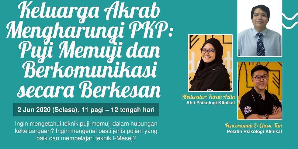 Keluarga Akrab Mengharungi PKP: Puji Memuji dan Berkomunikasi secara Berkesan