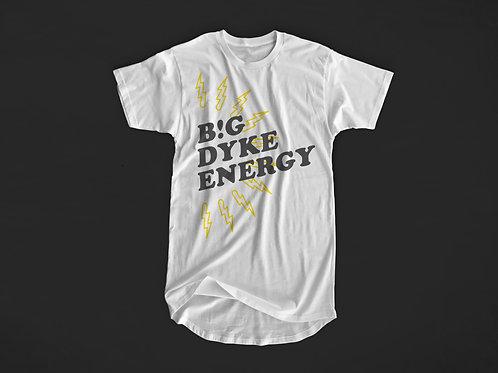 Big Dyke Energy Tee