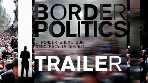 Border Politics trailer 2:30mins