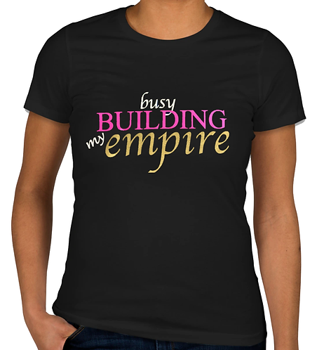 Busy Building My Empire Tee