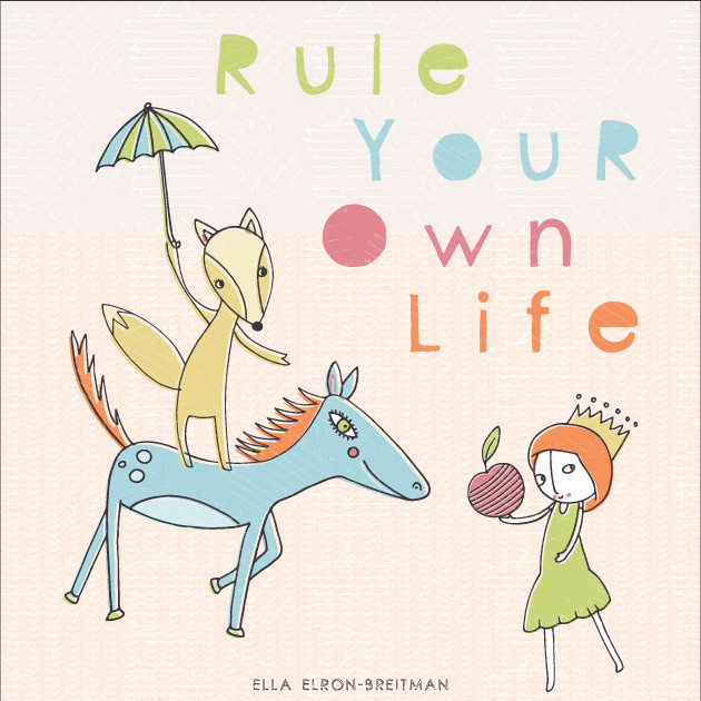 Rule Your Own Life