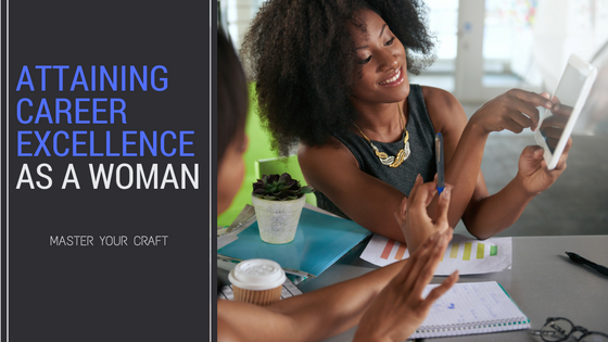 067. Attaining Career Excellence As A Woman