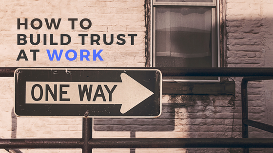 062. How to Build Trust at Work
