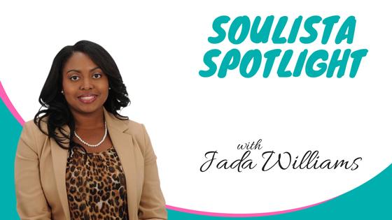 Soulista Spotlight: The Joy of Prestige Careers with Jada Williams