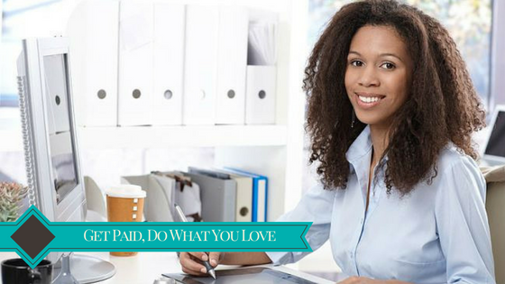 063. Get Paid For Doing What You Love