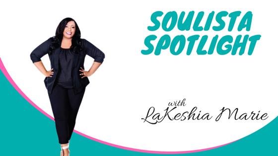 Soulista Spotlight: Serial Entrepreneur LaKeshia Marie