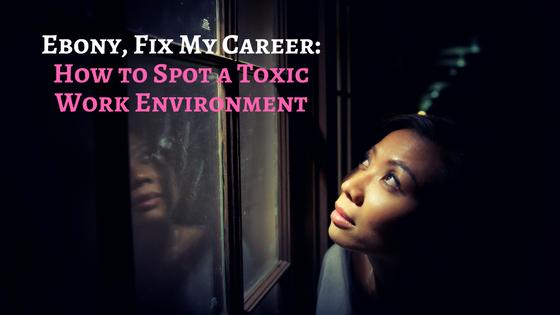 Ebony FMC: How to Spot a Toxic Work Environment