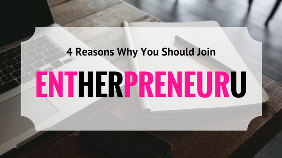061. 4 Reasons Why You Should Join EntHERpreneurU