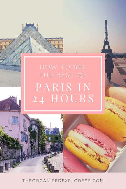 How To See The Best Of Paris In 24 Hours | The Organised Explorers
