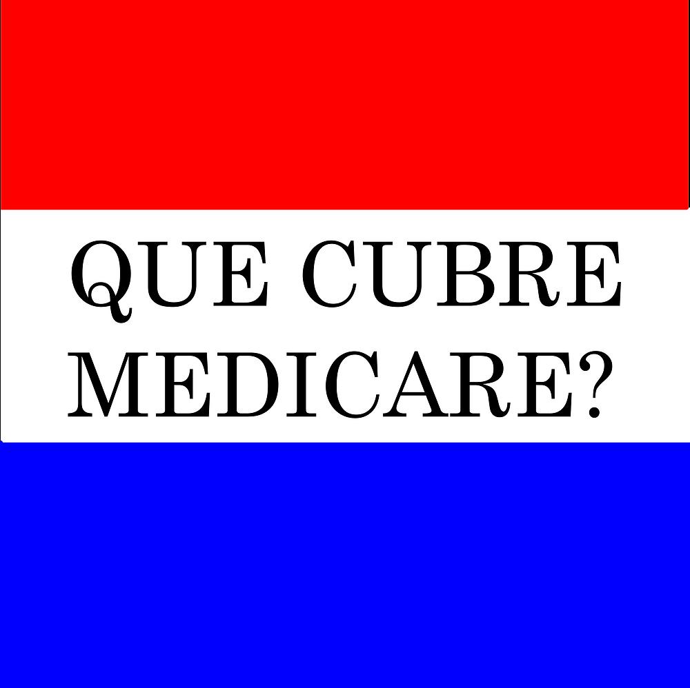 Que cubre Medicare?