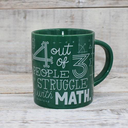 4 Out of 3 People Struggle with Math Mug