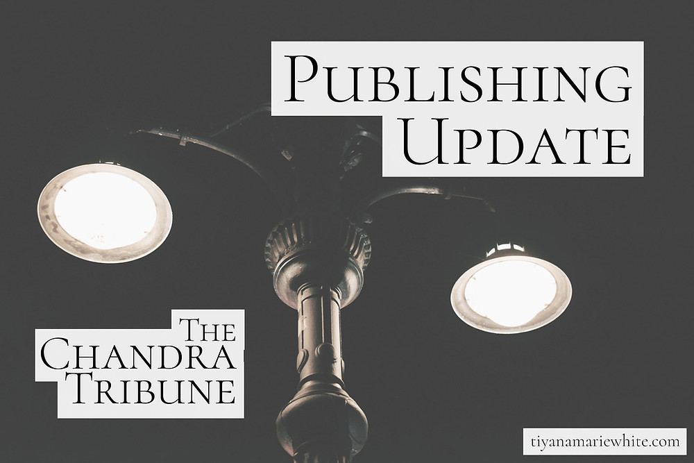 June publishing update from fantasy writer T. M. White. | The Chandra Tribune