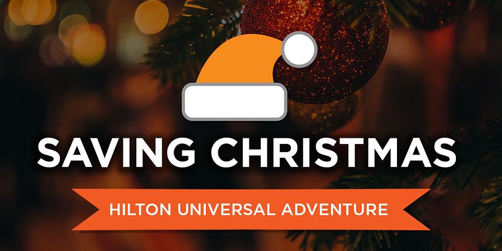 Saving Christmas - Hilton Universal Hotel