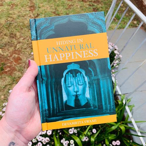 Hiding in Unnatural Happiness - Devamrita Swami