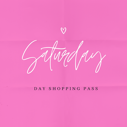 Saturday Day Shopping Pass