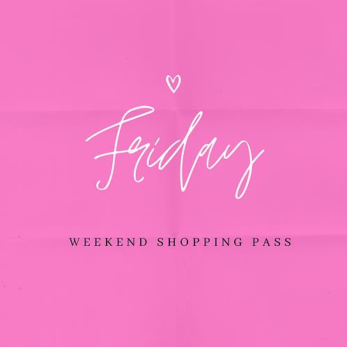 Friday Weekend Shopping Pass