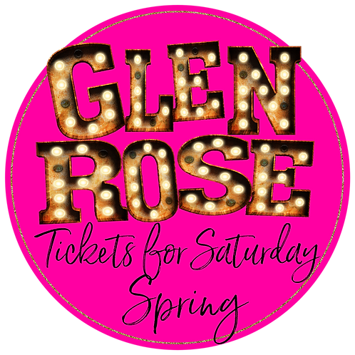 Glen Rose Spring Saturday Ticket
