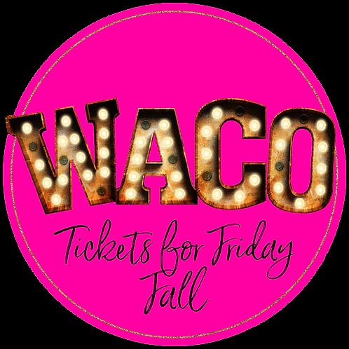 Waco Fall Friday Ticket