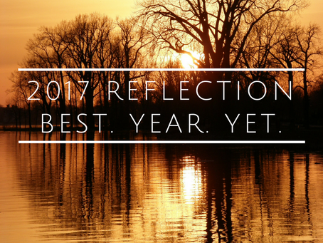 2017 – The. Best. Year. (Yet)