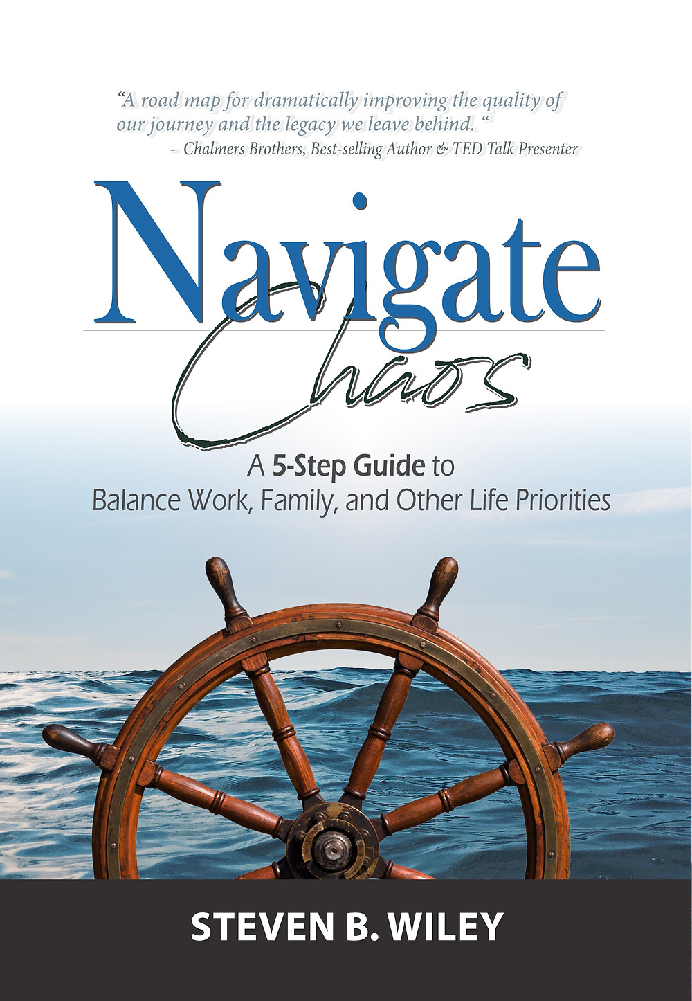 Book Cover for Navigate Chaos: A 5-Step Guide to Balance Work, Family, and Other Life Priorities