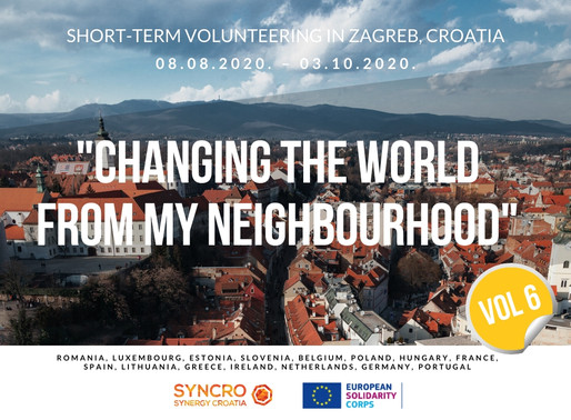 "SHORT-TERM VOLUNTEERING (ESC)│ Zagreb, Croatia 🇭🇷│""Changing The World From My Neighbourhood"" VI"