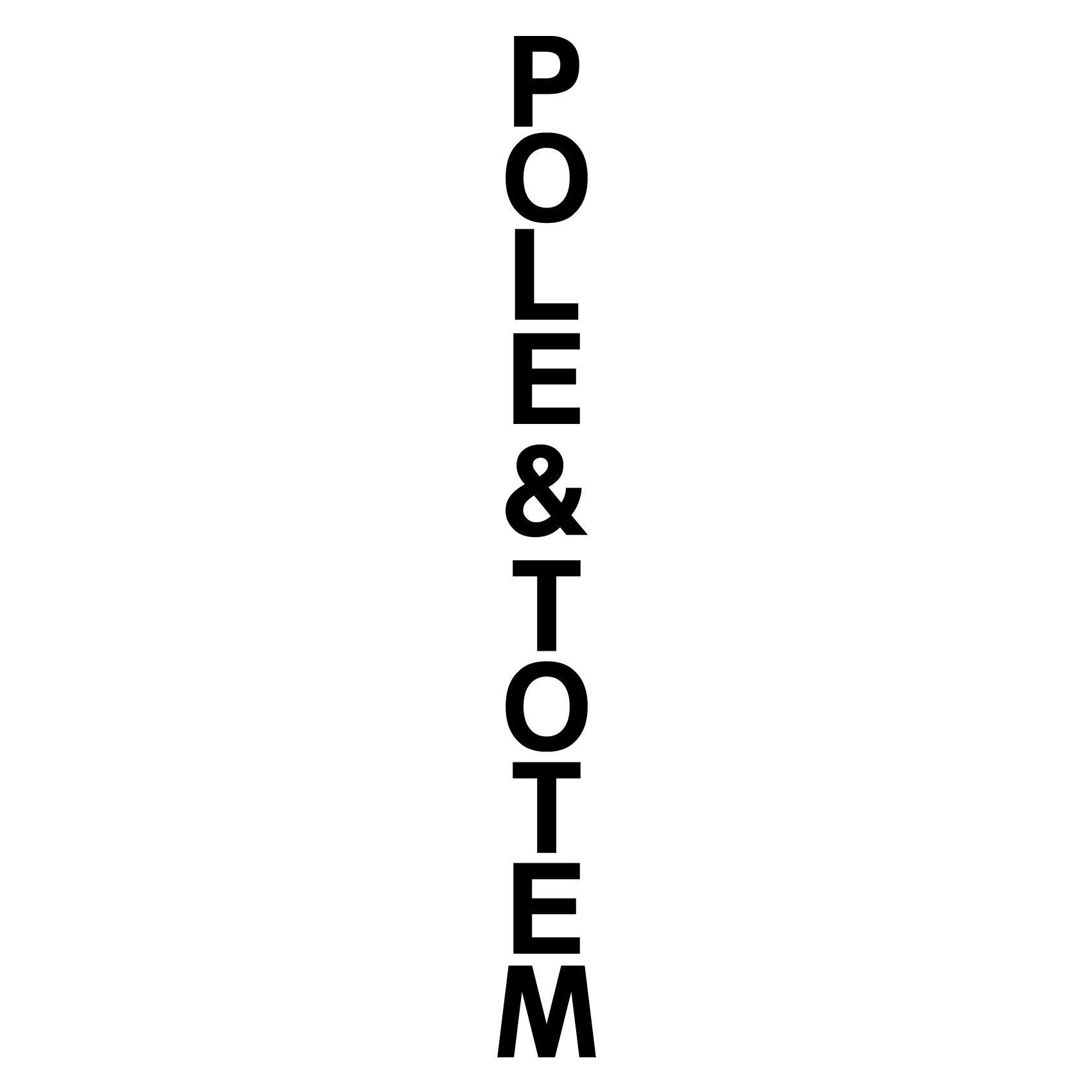 「POLE & TOTEM」