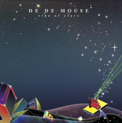 DE DE MOUSE「tide of stars」
