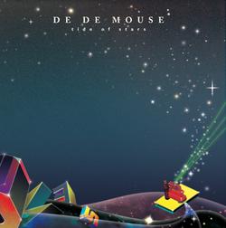 DE DE MOUSE「tide of stars」