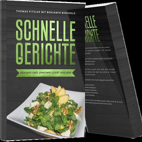 Schnelle Gerichte -Gesund und unkompliziert kochen (inklusive LowCarb Rezepte)
