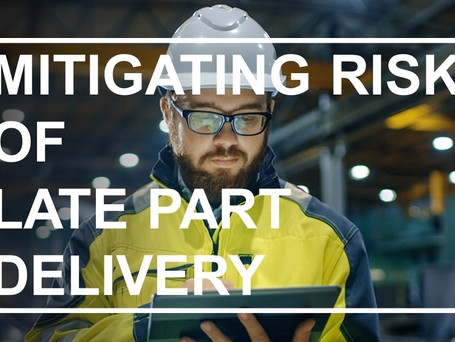 Mitigating the Risks of Late Part Delivery