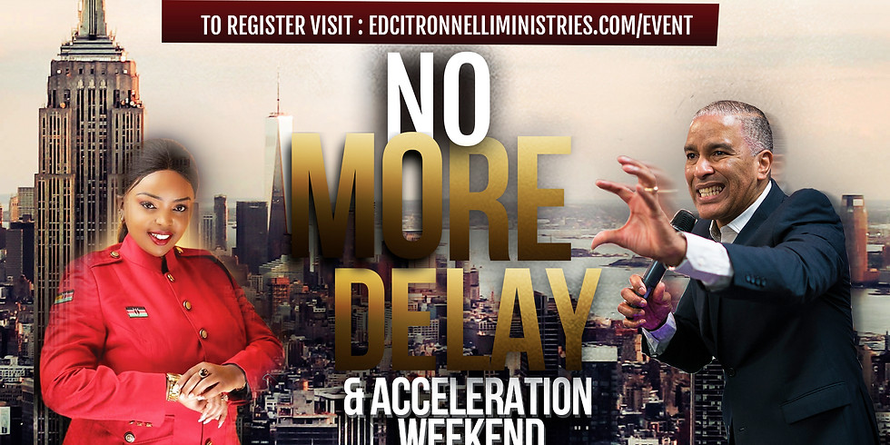 NEW YORK - No More Delay & Acceleration Weekend