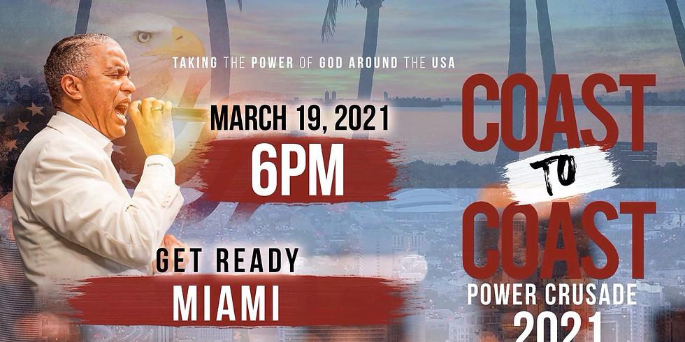 MIAMI, FL - Coast to Coast Holy Spirit Power Crusade