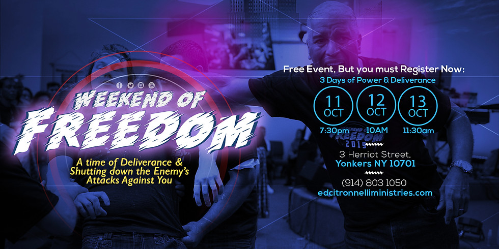 WEEKEND OF FREEDOM (Binding & Casting Out the Strongman)