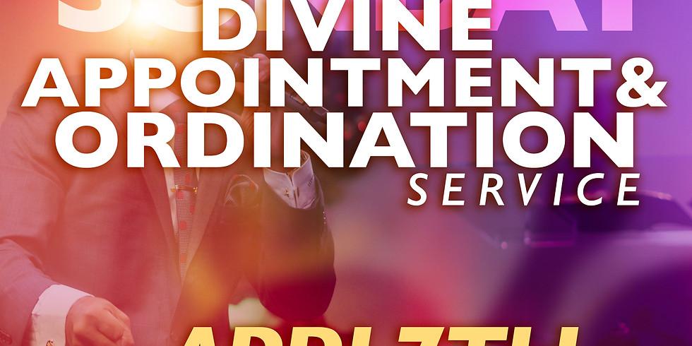 DIVINE APPOINTMENT & ORDINATION SERVICE