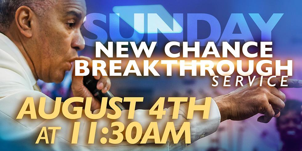 NEW CHANCE BREAKTHROUGH SUNDAY