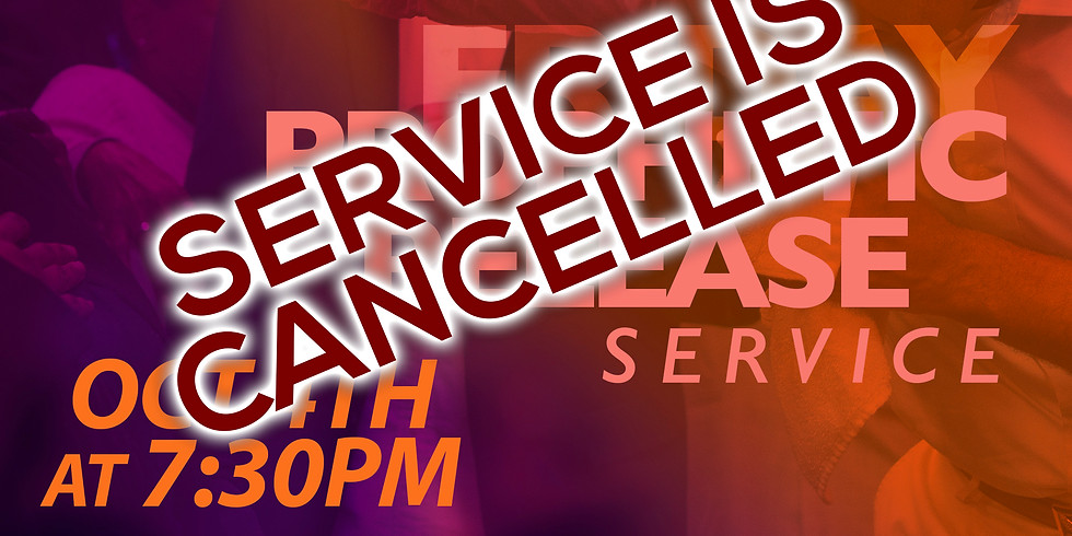 PROPHETIC RELEASE SERVICE - CANCELLED