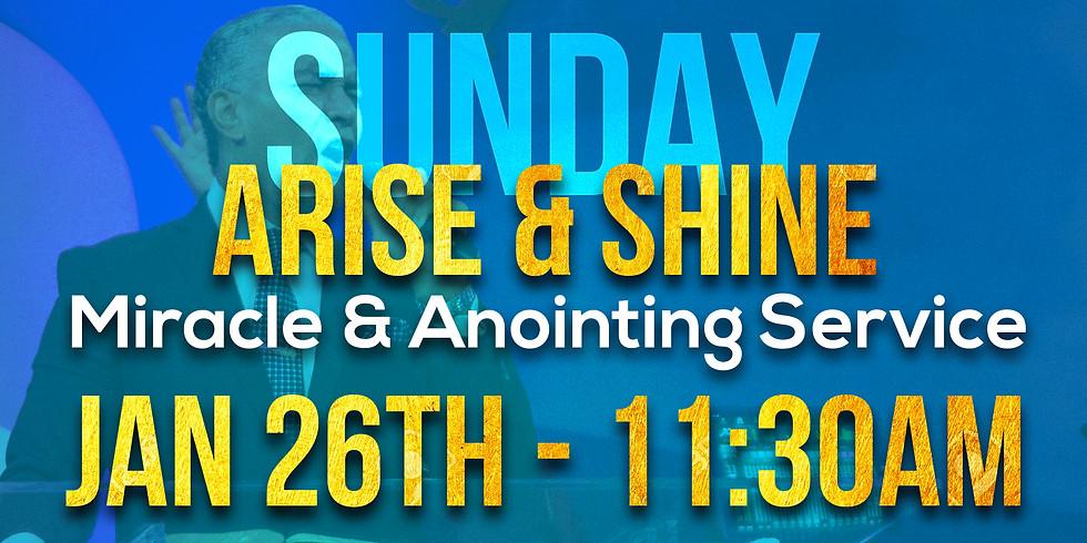 ARISE & SHINE ANOINTING SUNDAY SERVICE