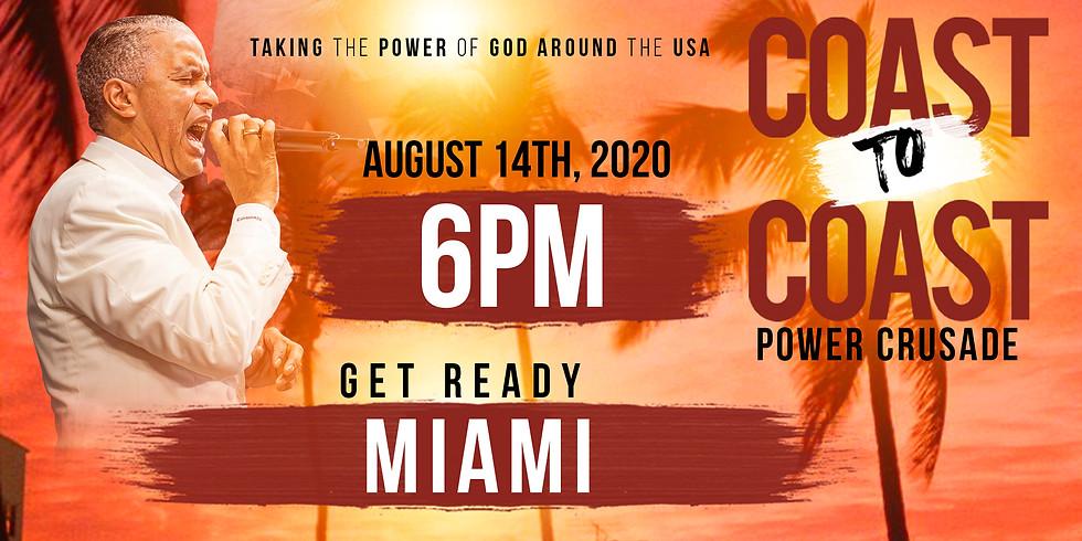 MIAMI,FL - COAST TO COAST HOLY SPIRIT POWER CRUSADE