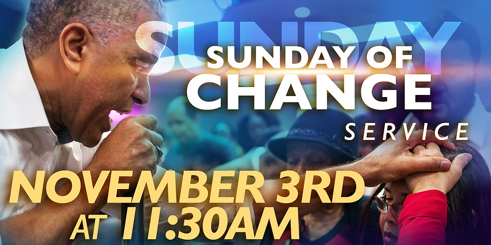 SUNDAY OF CHANGE