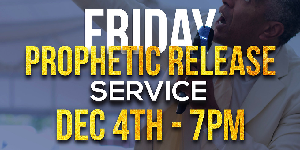 FRIDAY PROPHETIC RELEASE SERVICE