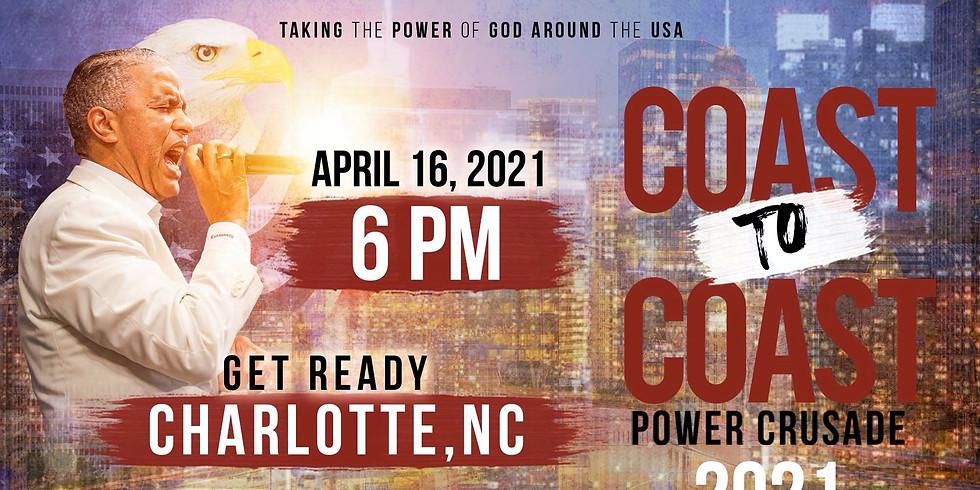 CHARLOTTE, NC- Coast to Coast Holy Spirit Power Crusade