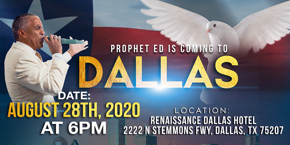 Prophet Ed IS COMING TO DALLAS,TX