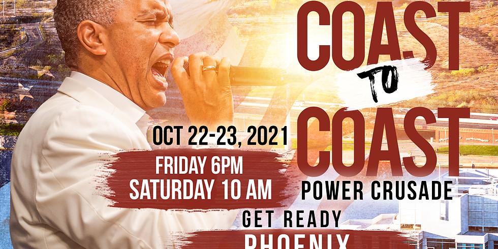 PHOENIX, AZ - Coast to Coast Power Crusade