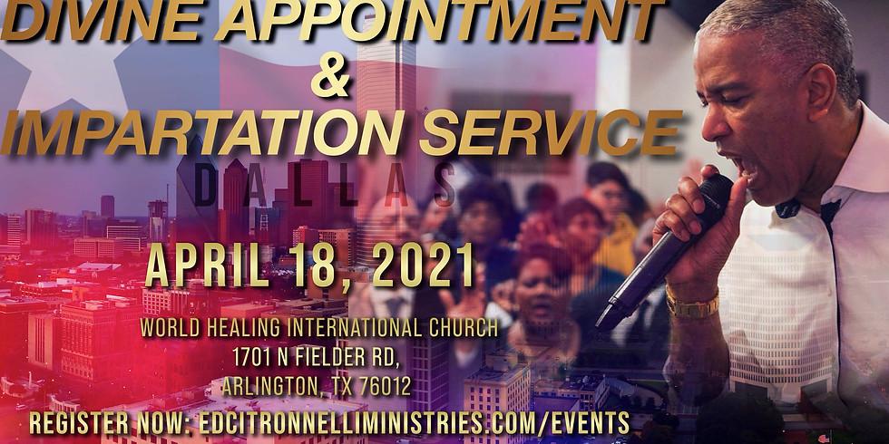 DALLAS, TX - Divine Appointment & Impartation Service