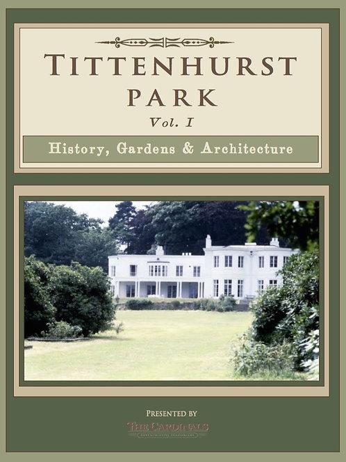 Tittenhurst Park: History, Gardens, & Architecture (Volume 1)