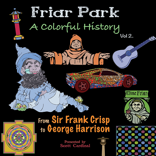 Friar Park A Colorful History: From Sir Frank Crisp to George Harrison. Vol. 2