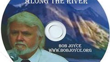 Along the River - new CD by Pastor Bob Joyce - Special Offer