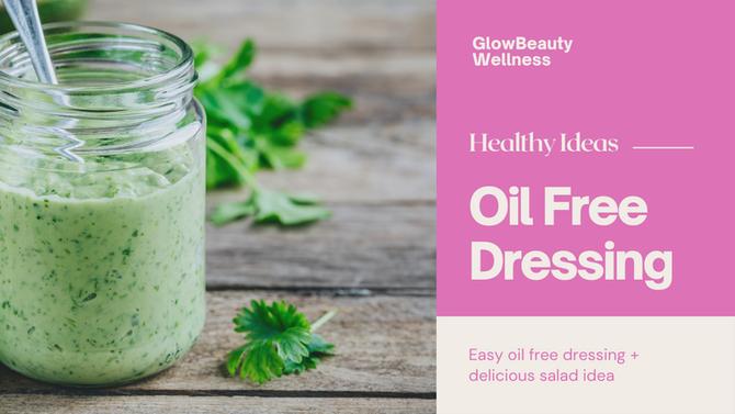 Oil Free Dressing - Healthy Ideas